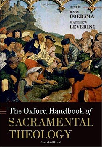 Oxford Handbook of Sacramental Theology